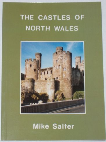 The Castles of North Wales, by Mike Salter